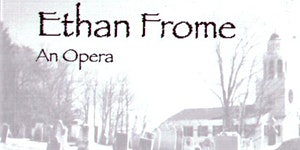 ETHAN FROME - a workshop opera reading
