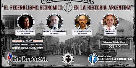 CLUB DE LA LIBERTAD - EL FEDERALISMO ECONÓMICO EN LA HISTORIA ARGENTINA entradas