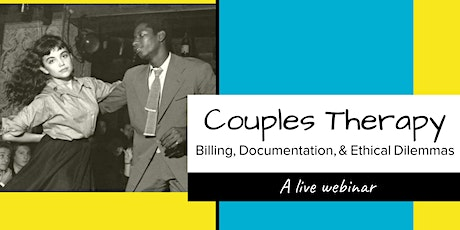 """""""Couples Therapy: Billing, Documentation & Ethical Dilemmas"""" A Live Webinar tickets"""