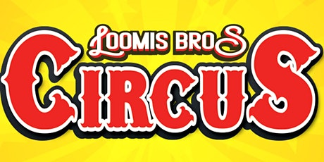 Loomis Bros. Circus  2021 Tour - LAWRENCEVILLE, GA tickets