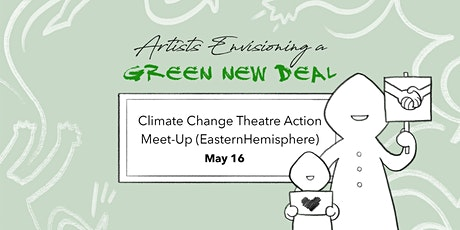 Climate Change Theatre Action Meet-Up (Eastern Hemisphere) Tickets