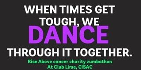 Club Lime CISAC Zumbathon  for Rise Above Cancer Charity tickets