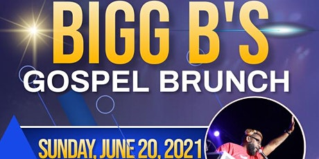 Bigg B's Gospel Brunch- Father's Day edition tickets