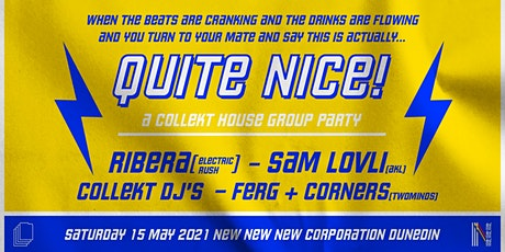 QUITE NICE! : A Collekt House Group Party (ft. Ribera & Sam Lovli) tickets