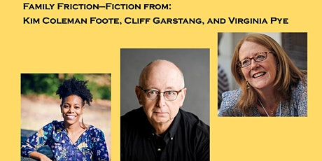 Family Friction Fiction - Kim Coleman Foote, Cliff Garstang & Virginia Pye tickets