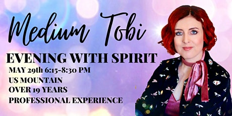 MAY 29th ZOOM EVENING WITH SPIRIT WITH MEDIUM TOBI tickets