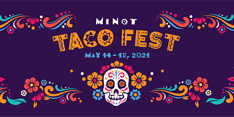 3rd Annual Minot Taco Fest 2021! tickets