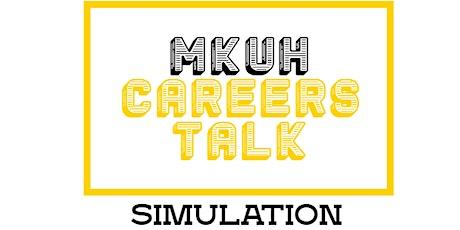 MKUH Careers Talk – Simulation tickets