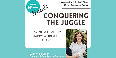 Conquering The Juggle - Having a healthy, happy work/life balance tickets