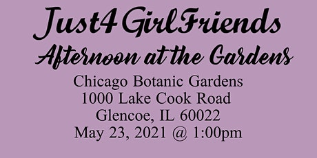 Just 4 GirlFriends Day at the Gardens tickets