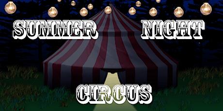 Summer Night Circus tickets