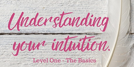 Understanding Your Intuition Level One -The Basics tickets