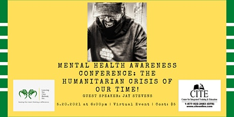Mental Health Awareness Conference: The Humanitarian Crisis of Our Time! tickets