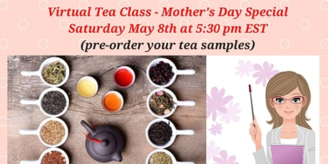 Virtual Tea Class - Mother's Day Special! tickets
