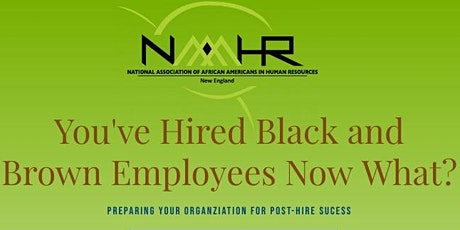 You've Hired Black/Brown Employees, Now What? tickets