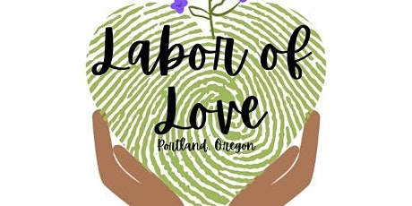 Labor of Love PDX: Grand Opening Pop-Up Party!! tickets