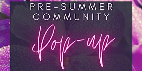 PRE-SUMMER COMMUNITY POP-UP tickets