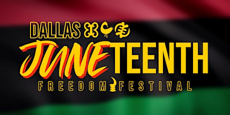 Dallas Juneteenth Freedom Fest 2021 tickets