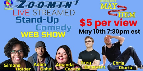 Zoomin' Live Streamed  Stand-Up Comedy Webshow - MayHem Comedy Festival tickets