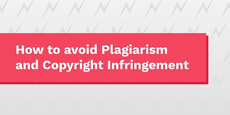 How to avoid Plagiarism and Copyrights Infringement tickets