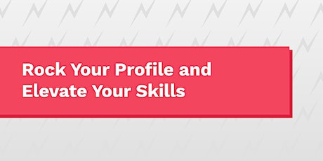 Rock Your Profile and Elevate Your Skills tickets