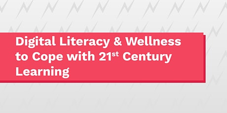 Beyond Skills: Digital Literacy & Wellness to cope w 21st Century Learning tickets