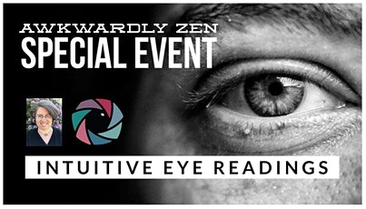 Eyes Are the Window to Your Soul: Intuitive Eye Readings   Free Talk + Samp tickets