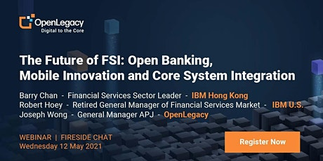 The Future of FSI:Open Banking, Mobile Innovation & Core System Integration tickets