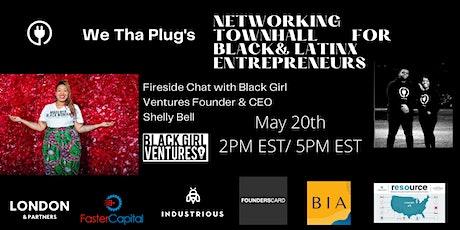 We Tha Plug Networking Townhall for Black& Latinx  Entrepreneurs tickets