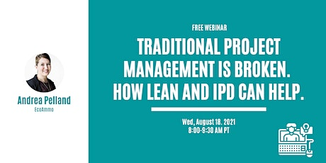 Traditional Project Management is Broken.  How Lean and IPD Can Help tickets