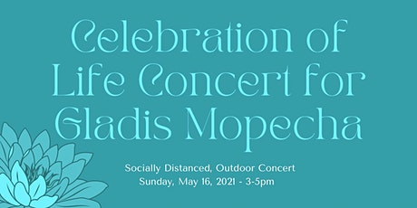 Celebration of Life Concert for Gladis Mopecha tickets