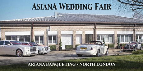 Asiana Wedding Fair • Ariana Banqueting • North London • 17 Jul 2021 tickets