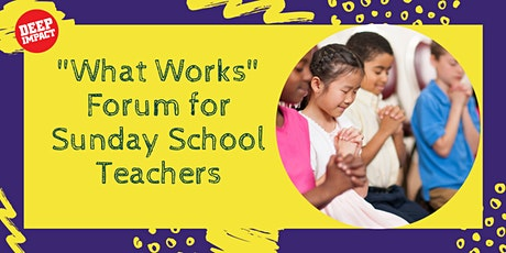 """What Works"" Forum for Sunday School Teachers tickets"