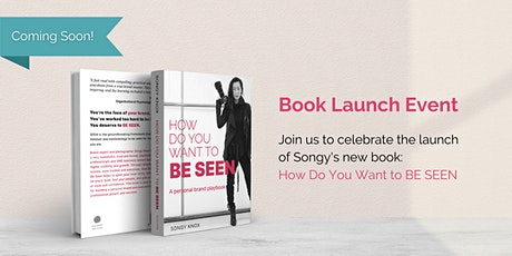Songy's Book Launch - How Do You Want to BE SEEN tickets
