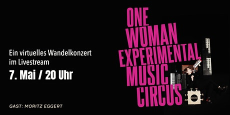 One Woman Experimental Music Circus – ein virtuelles Wandelkonzert Tickets
