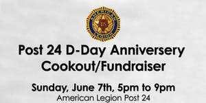 Post 24 D-Day Anniversary Cookout/Fundraiser