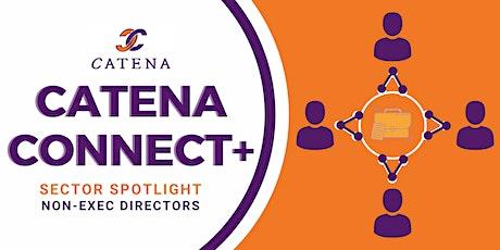 Catena Connect+ Presents: Sector Spotlight - Non-Exec Directors tickets