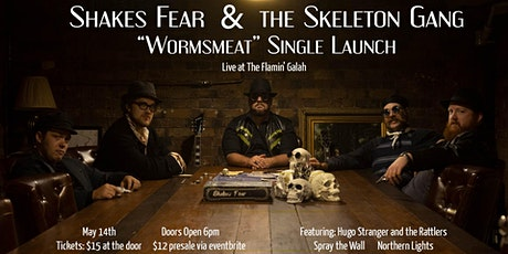Shakes Fear and the Skeleton Gang - 'Wormsmeat' Single Launch LIVE tickets