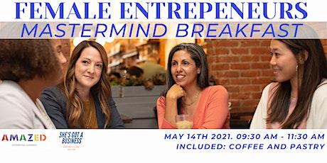 Female Enterpreneurs Mastermind Breakfast tickets