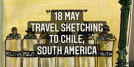 18th May Travel Sketching to Chile. tickets