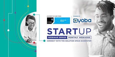 UCT GSB Solution Space Webinar Series: The Future of Startups in Africa tickets