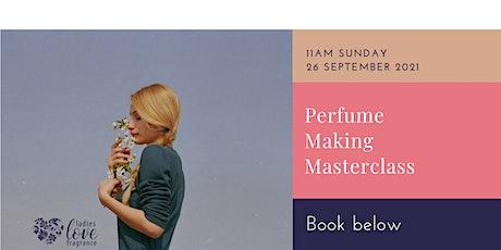 Perfume Making Masterclass - Glasgow Sun 26 Sep 2021 at 11am tickets