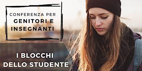 I Blocchi dello Studente - Conferenza per GENITORI e INSEGNANTI biglietti
