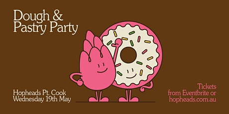 Hopheads x Crucial Dough: Dough & Pastry Party tickets