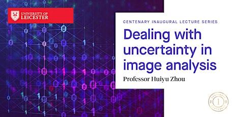 Professor Huiyu Zhou Inaugural Lecture tickets