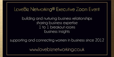 London Executive #LoveBiz Networking® Online Event tickets