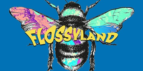 FLOSSYLAND Launch Party tickets
