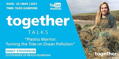 """Plastics Warrior: Turning the Tide on Ocean Pollution""  Emily Stevenson tickets"