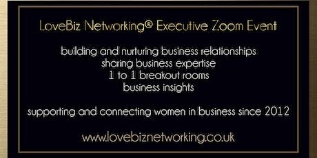 Yorkshire Executive #LoveBiz Networking® Online Event tickets