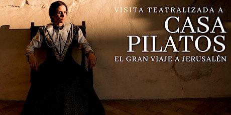 Visita teatralizada a Casa Pilatos: El gran viaje a Jerusalén. entradas